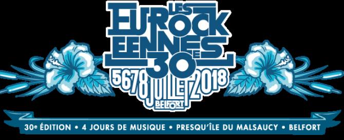 Les Eurockéennes de Belfort 30e édition se dérouleront du 5 au 8 juillet #Eurocks2018